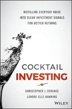 Hawkins, Lenore Elle - Cocktail Investing: Distilling Everyday Noise into Clear Investment Signals for Better Returns, e-kirja