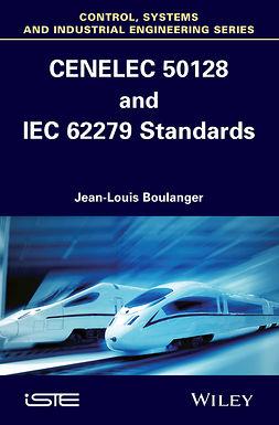 Boulanger, Jean-Louis - CENELEC 50128 and IEC 62279 Standards, ebook
