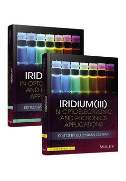 Zysman-Colman, Eli - Iridium(III) in Optoelectronic and Photonics Applications, ebook