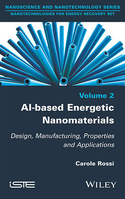Rossi, Carole - Al-based Energetic Nano Materials: Design, Manufacturing, Properties and Applications, ebook