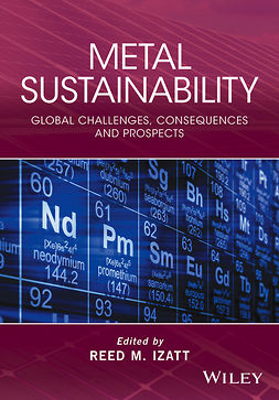 Izatt, Reed M. - Metal Sustainability: Global Challenges, Consequences, and Prospects, ebook