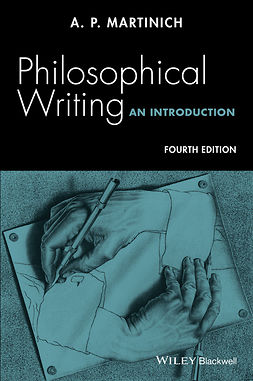 Martinich, A. P. - Philosophical Writing: An Introduction, ebook