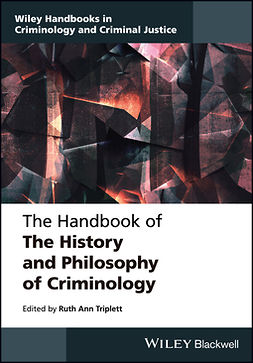 Triplett, Ruth Ann - The Handbook of the History and Philosophy of Criminology, e-bok