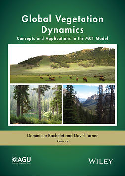 Bachelet, Dominique - Global Vegetation Dynamics: Concepts and Applications in the MC1 Model, e-bok