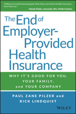 Lindquist, Rick - The End of Employer-Provided Health Insurance: Why It's Good for You and Your Company, ebook
