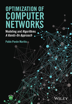 Mariño, Pablo  Pavón - Optimization of Computer Networks: Modeling and Algorithms: A Hands-On Approach, ebook