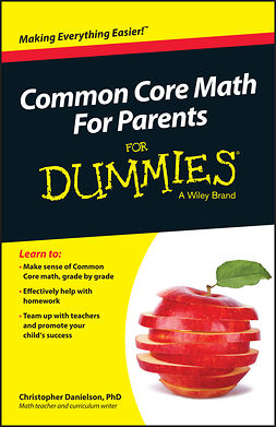 Danielson, Christopher - Common Core Math For Parents For Dummies with Videos Online, ebook