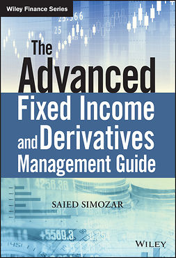Simozar, Saied - The Advanced Fixed Income and Derivatives Management Guide, e-kirja