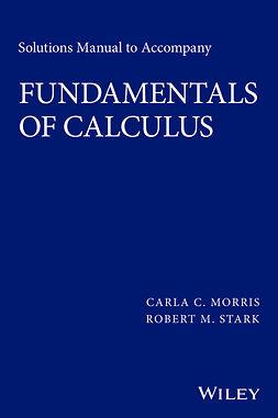Morris, Carla C. - Fundamentals of Calculus, ebook