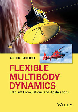 Banerjee, Arun K. - Flexible Multibody Dynamics: Efficient Formulations and Applications, e-kirja
