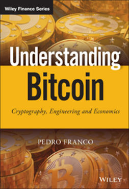 Franco, Pedro - Understanding Bitcoin: Cryptography, Engineering and Economics, ebook