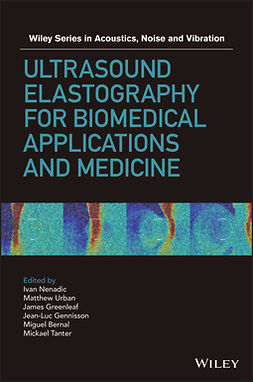 Bernal, Miguel - Ultrasound Elastography for Biomedical Applications and Medicine, ebook