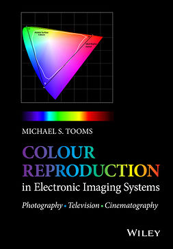 Tooms, Michael S. - Colour Reproduction in Electronic Imaging Systems: Photography, Television, Cinematography, ebook