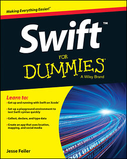 Feiler, Jesse - Swift For Dummies, ebook
