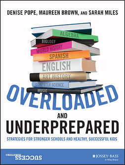 Brown, Maureen - Overloaded and Underprepared: Strategies for Stronger Schools and Healthy, Successful Kids, e-kirja