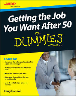 Hannon, Kerry - Getting the Job You Want After 50 For Dummies, ebook