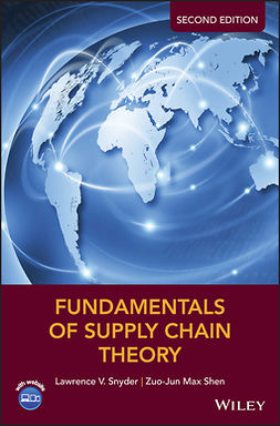 Shen, Zuo-Jun Max - Fundamentals of Supply Chain Theory, e-kirja