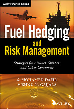 Dafir, S. Mohamed - Fuel Hedging and Risk Management: Strategies for Airlines, Shippers and Other Consumers, ebook