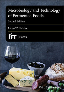 Hutkins, Robert W. - Microbiology and Technology of Fermented Foods, ebook