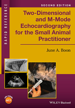 Boon, June A. - Two-Dimensional and M-Mode Echocardiography for the Small Animal Practitioner, e-kirja