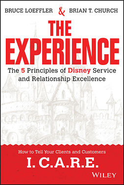 Church, Brian - The Experience: The 5 Principles of Disney Service and Relationship Excellence, ebook