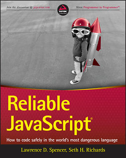 Richards, Seth H. - Reliable JavaScript: How to Code Safely in the World's Most Dangerous Language, ebook