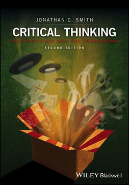Smith, Jonathan C. - Critical Thinking: Pseudoscience and the Paranormal, ebook