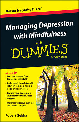 Gebka, Robert - Managing Depression with Mindfulness For Dummies, e-bok