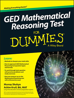 Krull, Achim K. - GED Mathematical Reasoning Test For Dummies, ebook