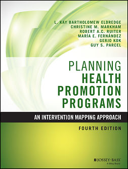 Eldredge, L. Kay Bartholomew - Planning Health Promotion Programs: An Intervention Mapping Approach, e-bok