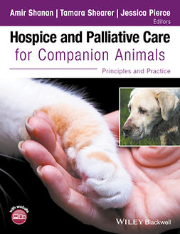 Pierce, Jessica - Hospice and Palliative Care for Companion Animals: Principles and Practice, ebook