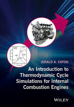 Caton, Jerald A. - An Introduction to Thermodynamic Cycle Simulations for Internal Combustion Engines, ebook