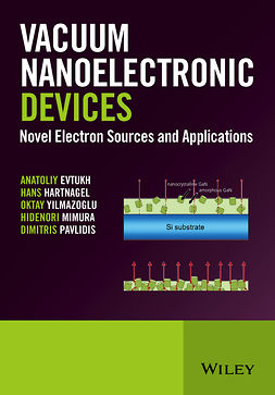Evtukh, Anatoliy - Vacuum Nanoelectronic Devices: Novel Electron Sources and Applications, e-bok