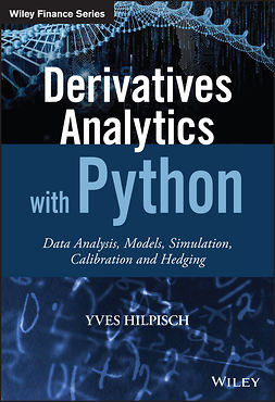 Hilpisch, Yves - Derivatives Analytics with Python: Data Analysis, Models, Simulation, Calibration and Hedging, ebook