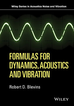 Blevins, Robert D. - Formulas for Dynamics, Acoustics and Vibration, ebook