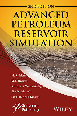 Abou-Kassem, J. H. - Advanced Petroleum Reservoir Simulation: Towards Developing Reservoir Emulators, ebook
