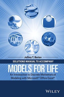 Barton, Jeffrey T. - Solutions Manual to Accompany Models for Life: An Introduction to Discrete Mathematical Modeling with Microsoft Office Excel, e-bok