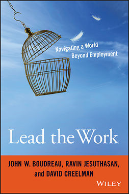 Boudreau, John W. - Lead the Work: Navigating a World Beyond Employment, ebook