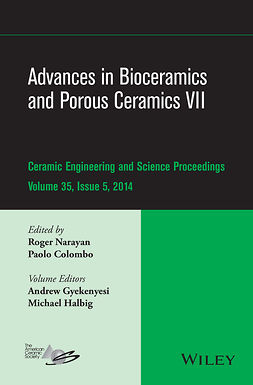 Colombo, Paolo - Advances in Bioceramics and Porous Ceramics VII: Ceramic Engineering and Science Proceedings, Volume 35 Issue 5, ebook