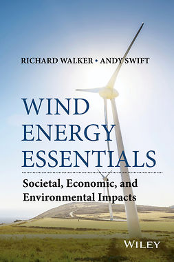 Swift, Andrew - Wind Energy Essentials: Societal, Economic, and Environmental Impacts, ebook