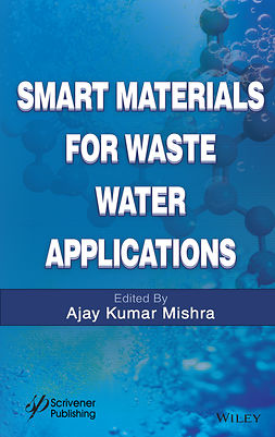 Mishra, Ajay Kumar - Smart Materials for Waste Water Applications, e-bok