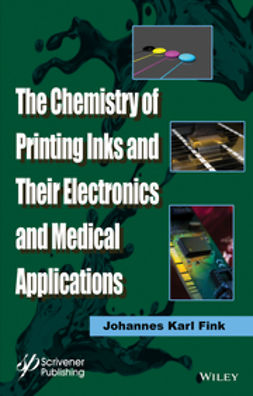 Fink, Johannes Karl - The Chemistry of Printing Inks and Their Electronics and Medical Applications, ebook