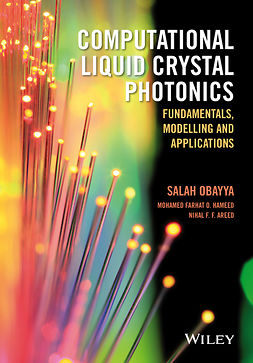 Areed, Nihal F. F. - Computational Liquid Crystal Photonics: Fundamentals, Modelling and Applications, ebook