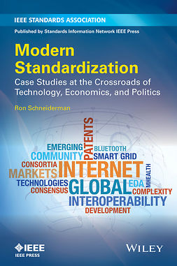 Schneiderman, Ron - Modern Standardization: Case Studies at the Crossroads of Technology, Economics, and Politics, ebook