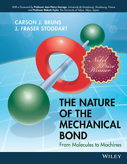 Bruns, Carson J. - The Nature of the Mechanical Bond: From Molecules to Machines, e-kirja