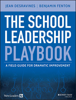 Desravines, Jean - The School Leadership Playbook: A Field Guide for Dramatic Improvement, e-kirja