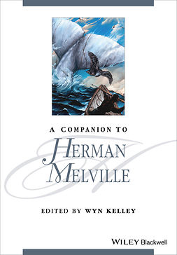 Kelley, Wyn - A Companion to Herman Melville, e-kirja