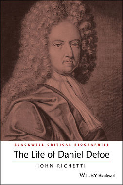 Richetti, John - The Life of Daniel Defoe: A Critical Biography, ebook