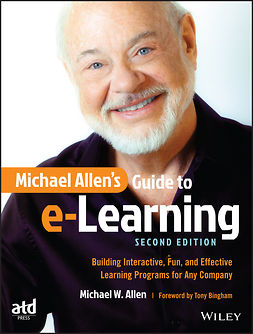 Allen, Michael W. - Michael Allen's Guide to e-Learning: Building Interactive, Fun, and Effective Learning Programs for Any Company, e-bok