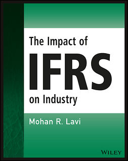 Lavi, Mohan R. - The Impact of IFRS on Industry, ebook
